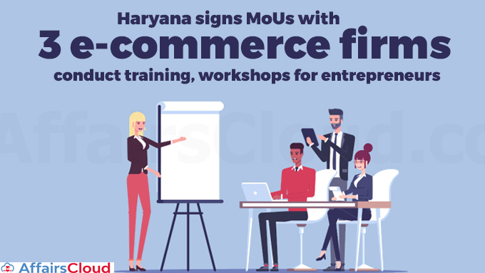 Haryana-signs-MoUs-with-3-e-commerce-firms-to-conduct-training,-workshops-for-entrepreneurs
