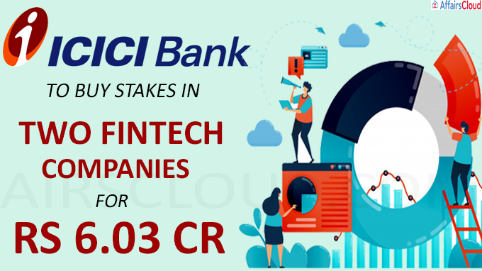 ICICI Bank to buy stakes in two fintech companies