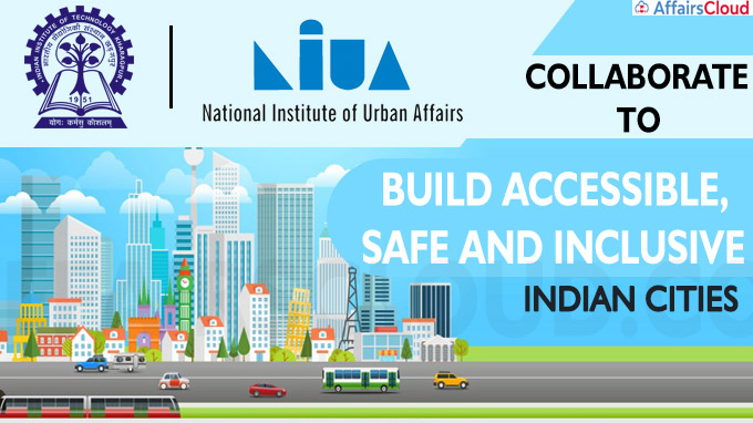IIT Kharagpur and NIUA collaborate to Build Accessible, Safe and Inclusive Indian Cities