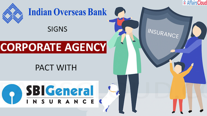 IOB signs corporate agency pact with SBI General Insurance