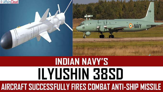 Indian Navy's IL 38SD aircraft successfully fires combat anti-ship missile