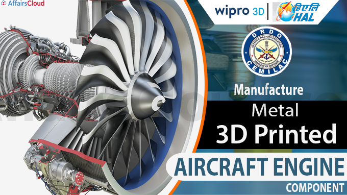 India's 1st metal 3D printed aircraft engine