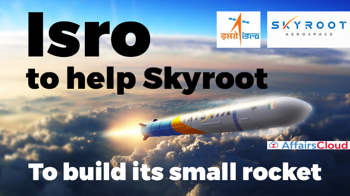 Isro-to-help-Skyroot-to-build-its-small-rocket