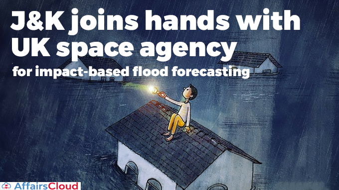 J&K-joins-hands-with-UK-space-agency-for-impact-based-flood-forecasting
