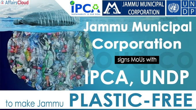 Jammu Municipal Corporation signs MoUs with IPCA, UNDP