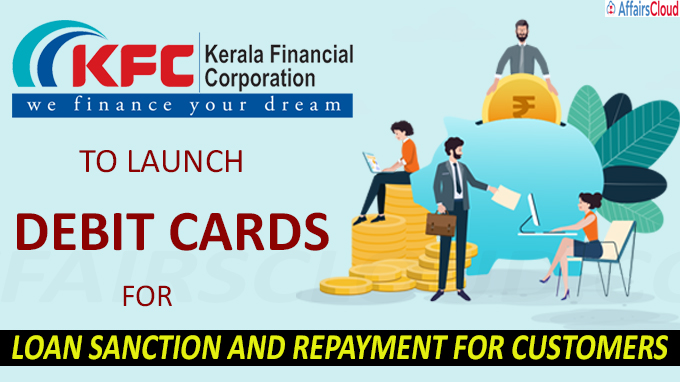 Kerala Financial Corporation to launch debit cards