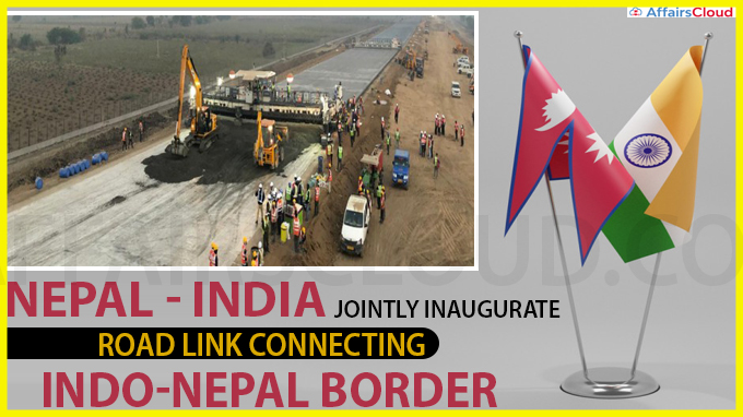 Nepal, India jointly inaugurate road link connecting Indo-Nepal border