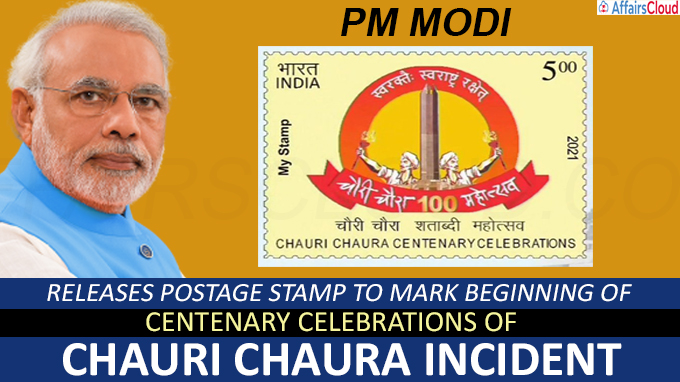 PM Modi releases postage stamp to mark beginning of centenary celebrations of Chauri Chaura incident