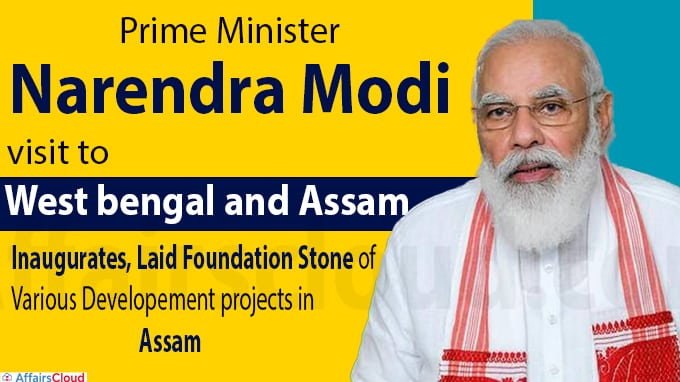 PM Modi visit to West bengal and Assam on feb 22, 2021