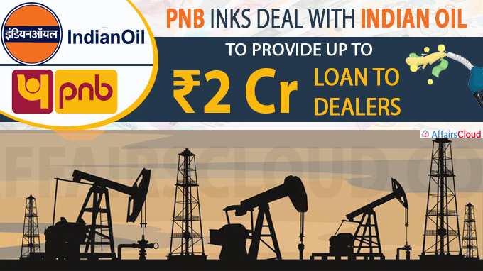 PNB inks deal with Indian Oil to provide