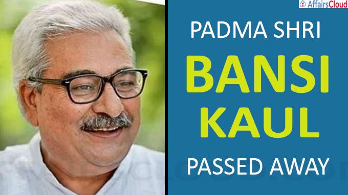 Padma Shri Bansi Kaul Passed away