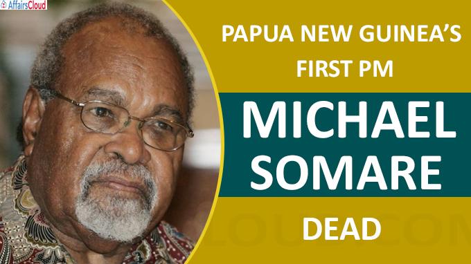 Papua New Guinea's first PM Michael Somare dead