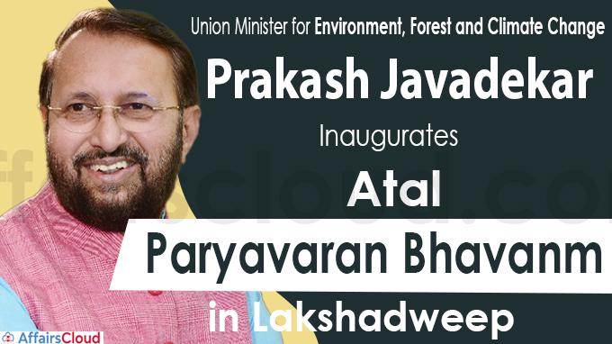 Prakash Javadekar inaugurates Atal Paryavaran Bhavan