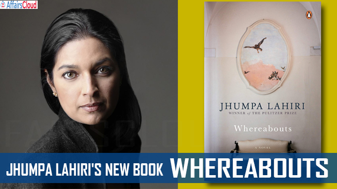 Pulitzer prize-winning Jhumpa Lahiri's new book 'Whereabouts will release in April