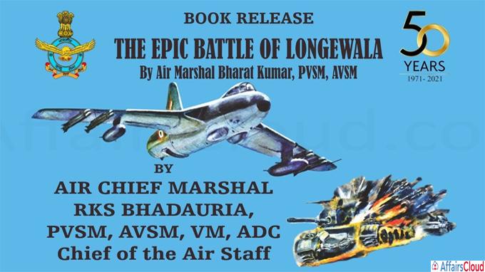RKS Bhadauria released a book 'the epic battle of longewala'