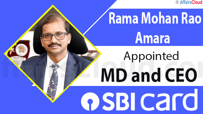 Rama Mohan Rao Amara appointed as the MD and CEO of SBI Card