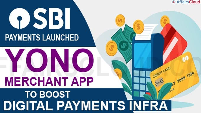 SBI Payments launches YONO Merchant app