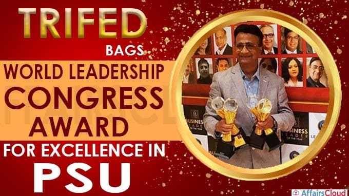 TRIFED bags World Leadership Congress award for excellence in PSU