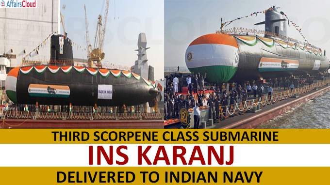 Third Scorpene class submarine INS Karanj delivered to Indian Navy