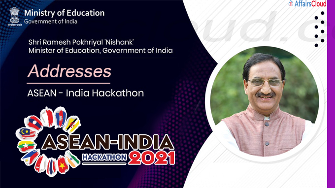 Union Education Minister addresses ASEAN India Hackathon 2021