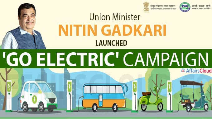 Union Minister Nitin Gadkari launched 'Go Electric' campaign