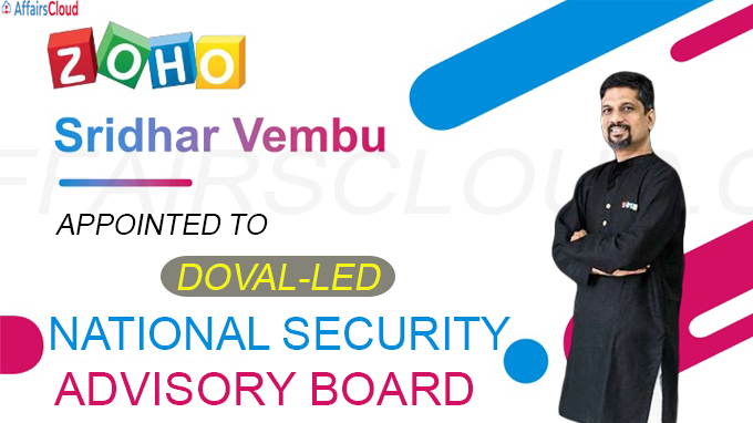 Zoho's Sridhar Vembu appointed to Doval-led National Security Advisory Board