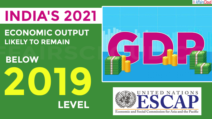 2021 economic output likely to remain below 2019 level