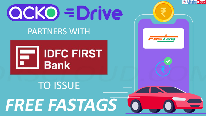 AckoDrive partners with IDFC FIRST Bank to issue free FASTags