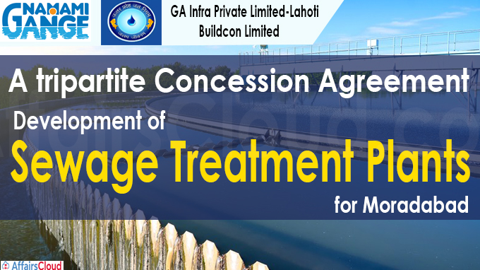 Agreement signed for development of Sewage Treatment Plants in UP's Moradabad