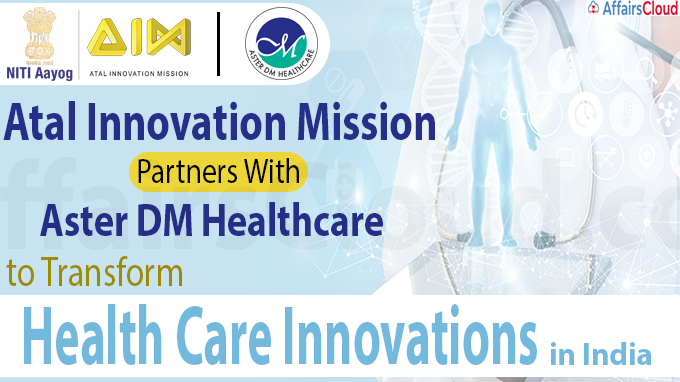 Atal Innovation Mission partners with Aster DM Healthcare