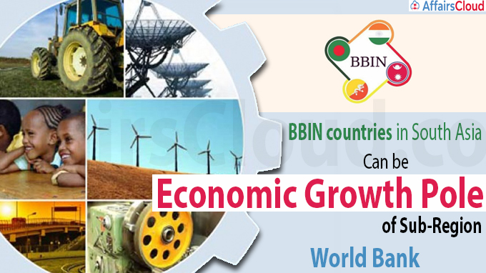 BBIN countries in South Asia can be economic growth pole of sub-region