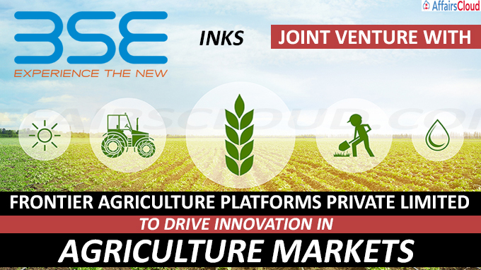 BSE inks Joint Venture with Frontier Agriculture Platforms Private Limited