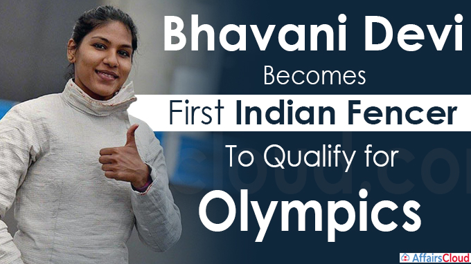 Bhavani Devi becomes first Indian fencer to qualify for Olympics