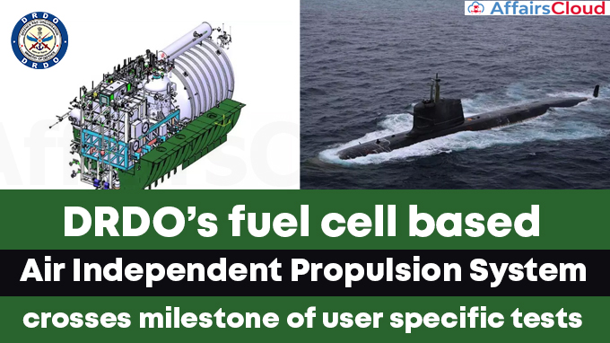 DRDO's-fuel-cell-based-Air-Independent-Propulsion-System-crosses-milestone-of-user-specific-tests