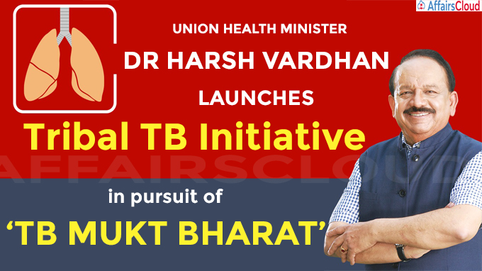 Dr Harsh Vardhan launches Tribal TB Initiative in pursuit of 'TB Mukt Bharat'