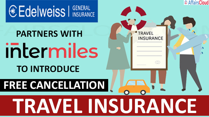 Edelweiss General Insurance partners with InterMiles to introduce free cancellation travel Insurance