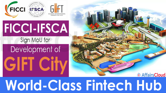 FICCI-IFSCA sign MoU for development of GIFT City