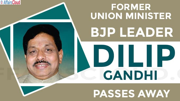 Former Union Minister and BJP leader Dilip Gandhi passes away