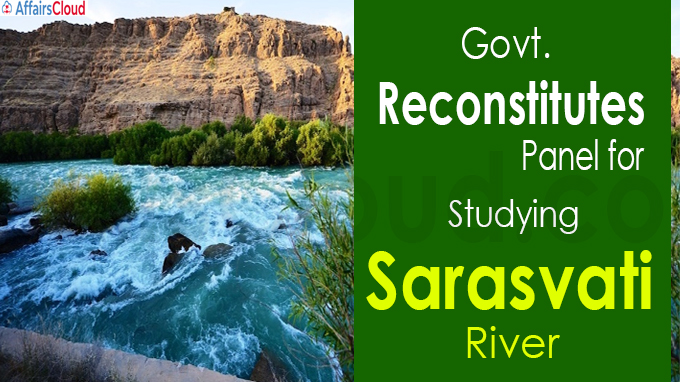 Govt reconstitutes panel for studying Sarasvati river