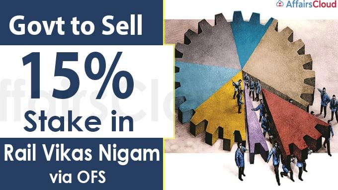 Govt to sell 15% stake in Rail Vikas Nigam via OFS