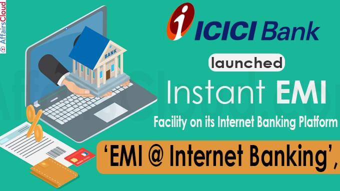 ICICI Bank launches instant EMI facility