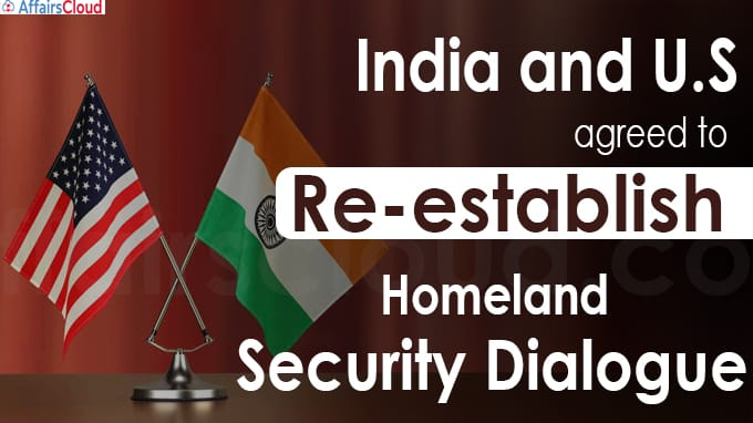 India, US agree to re-establish Homeland Security Dialogue