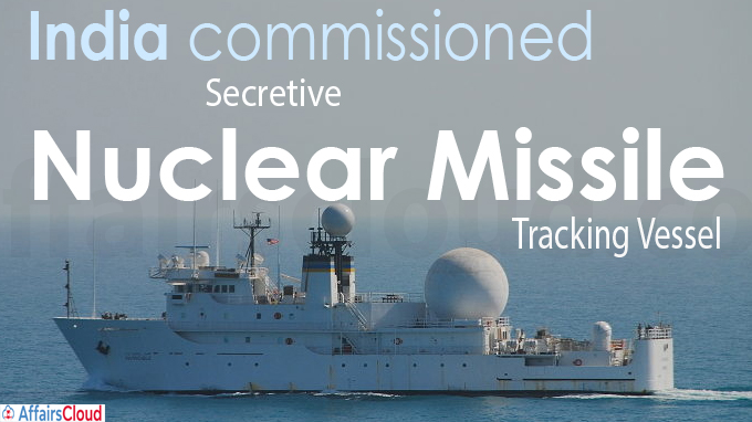 India commissions secretive nuclear missile tracking vessel