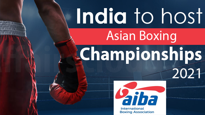 India to host Asian Boxing Championships 2021
