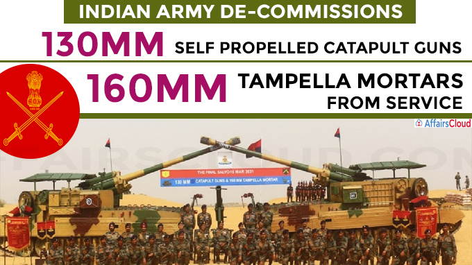 Indian Army DE-Commissions 130mm Self Propelled Catapult Guns and 160mm Tampella Mortars from Service