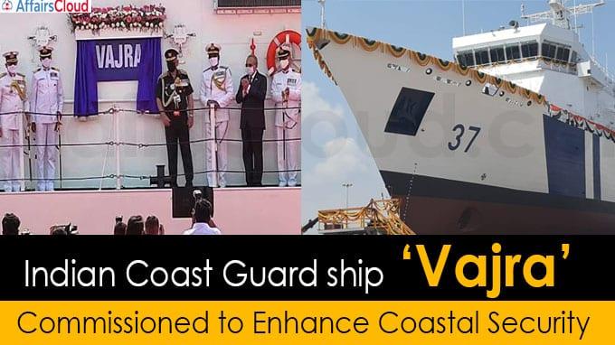 Indian Coast Guard ship 'Vajra' commissioned