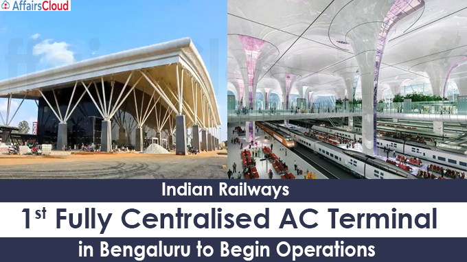Indian Railways' 1st fully centralised AC terminal in Bengaluru to begin