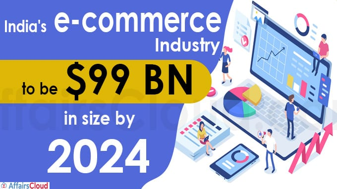 India's e-commerce industry to be $99 billion in size by 2024