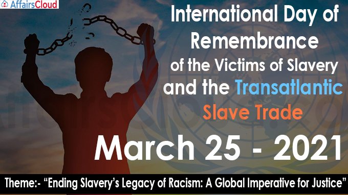 International Day of Remembrance of the Victims of Slavery and the Transatlantic Slave Trade 2021