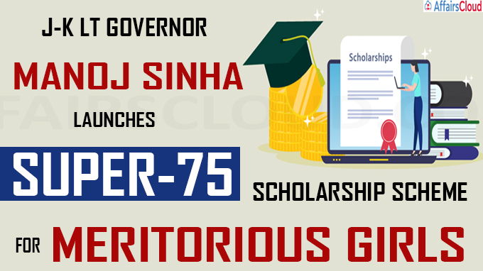 J-K Lt Governor launches super-75 scholarship scheme for meritorious girls